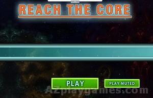 Play Reach The Core